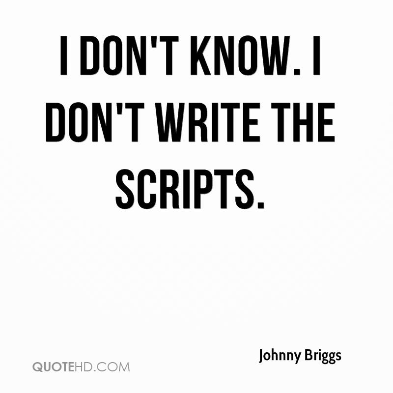 I don't know. I don't write the scripts.