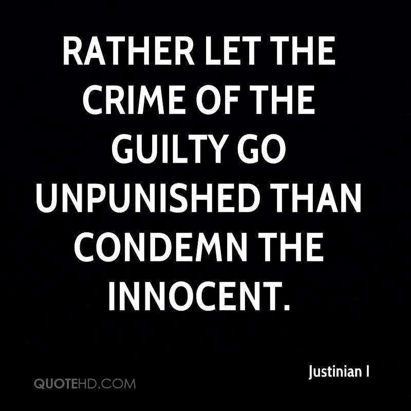 Rather let the crime of the guilty go unpunished than condemn the innocent.