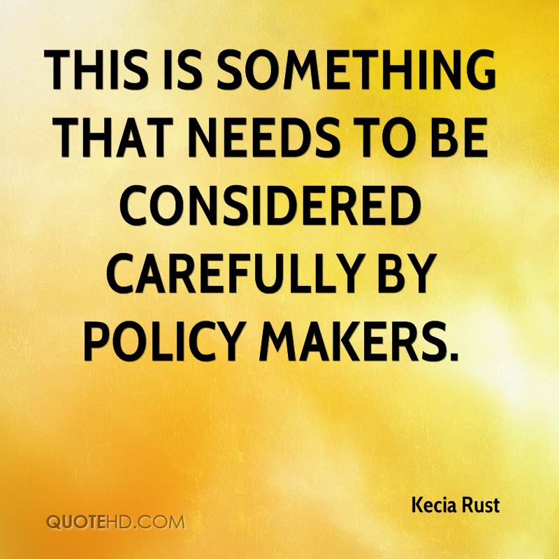 This is something that needs to be considered carefully by policy makers.