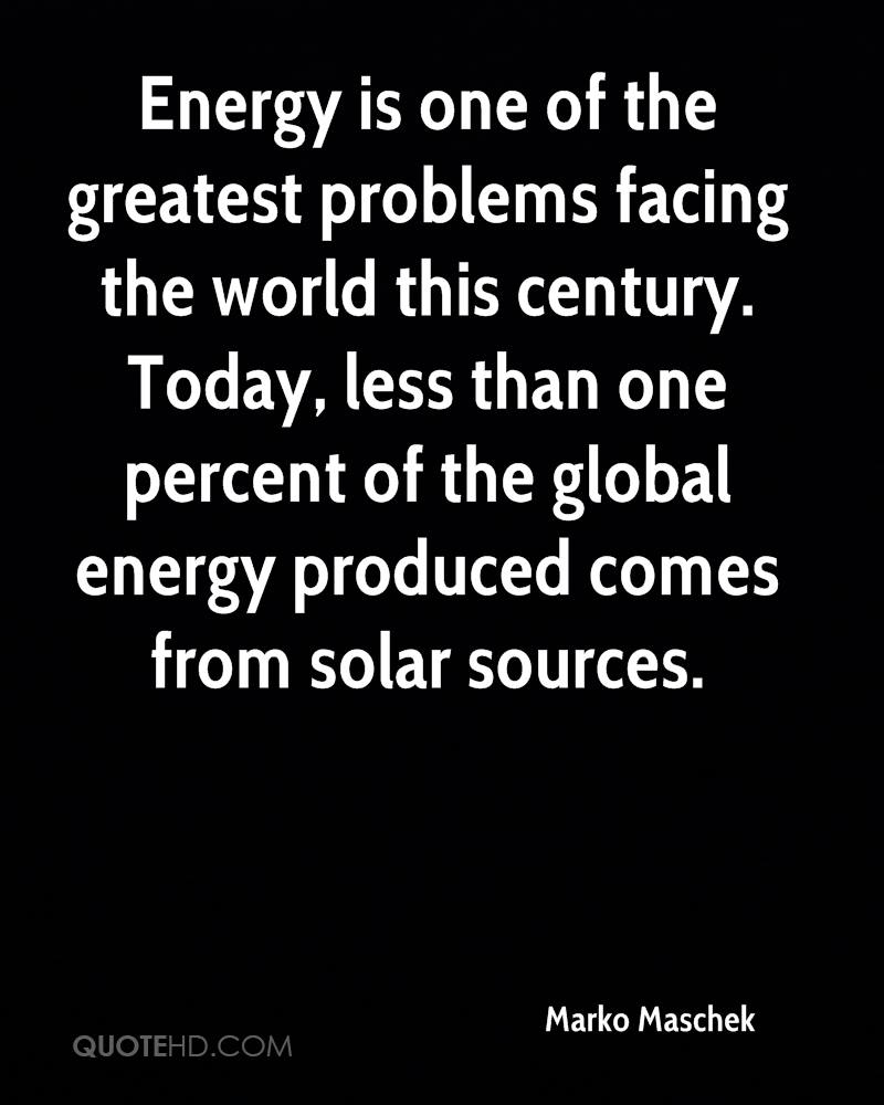 Energy is one of the greatest problems facing the world this century. Today, less than one percent of the global energy produced comes from solar sources.