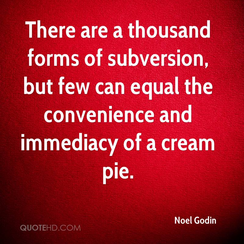 There are a thousand forms of subversion, but few can equal the convenience and immediacy of a cream pie.