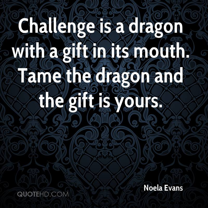 There Be Dragons Quote: Noela Evans Quotes