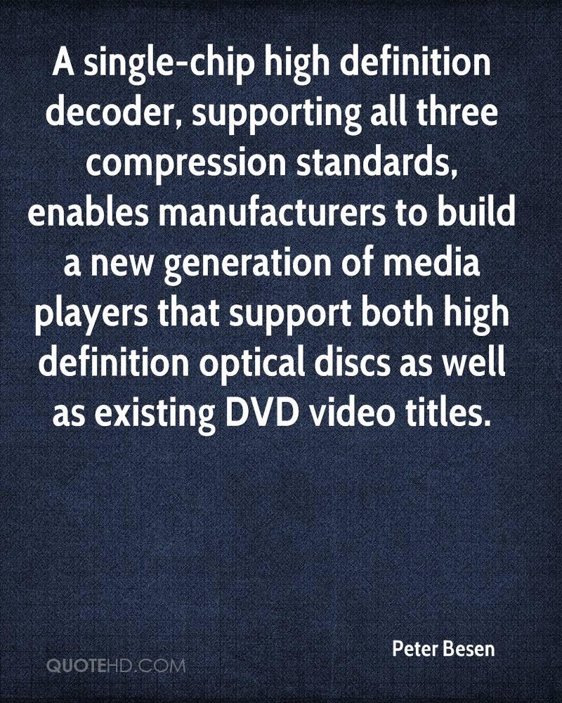 A single-chip high definition decoder, supporting all three compression standards, enables manufacturers to build a new generation of media players that support both high definition optical discs as well as existing DVD video titles.