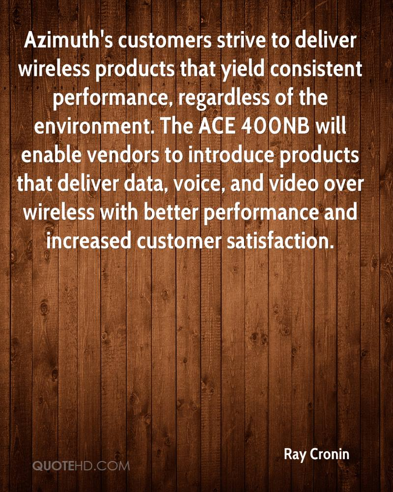 Azimuth's customers strive to deliver wireless products that yield consistent performance, regardless of the environment. The ACE 400NB will enable vendors to introduce products that deliver data, voice, and video over wireless with better performance and increased customer satisfaction.