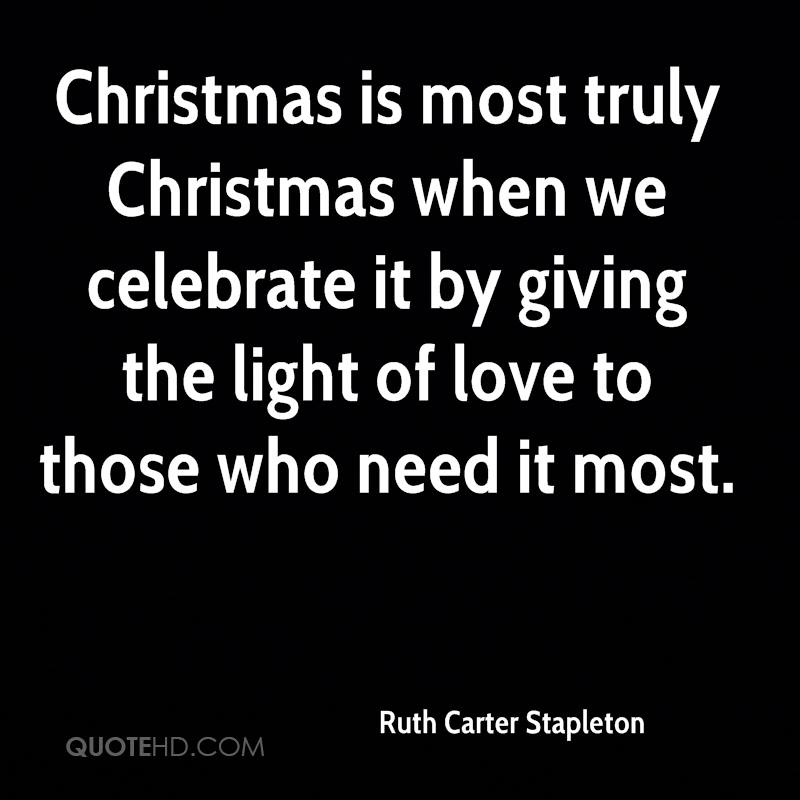 christmas is most truly christmas when we celebrate it by giving the light of love to