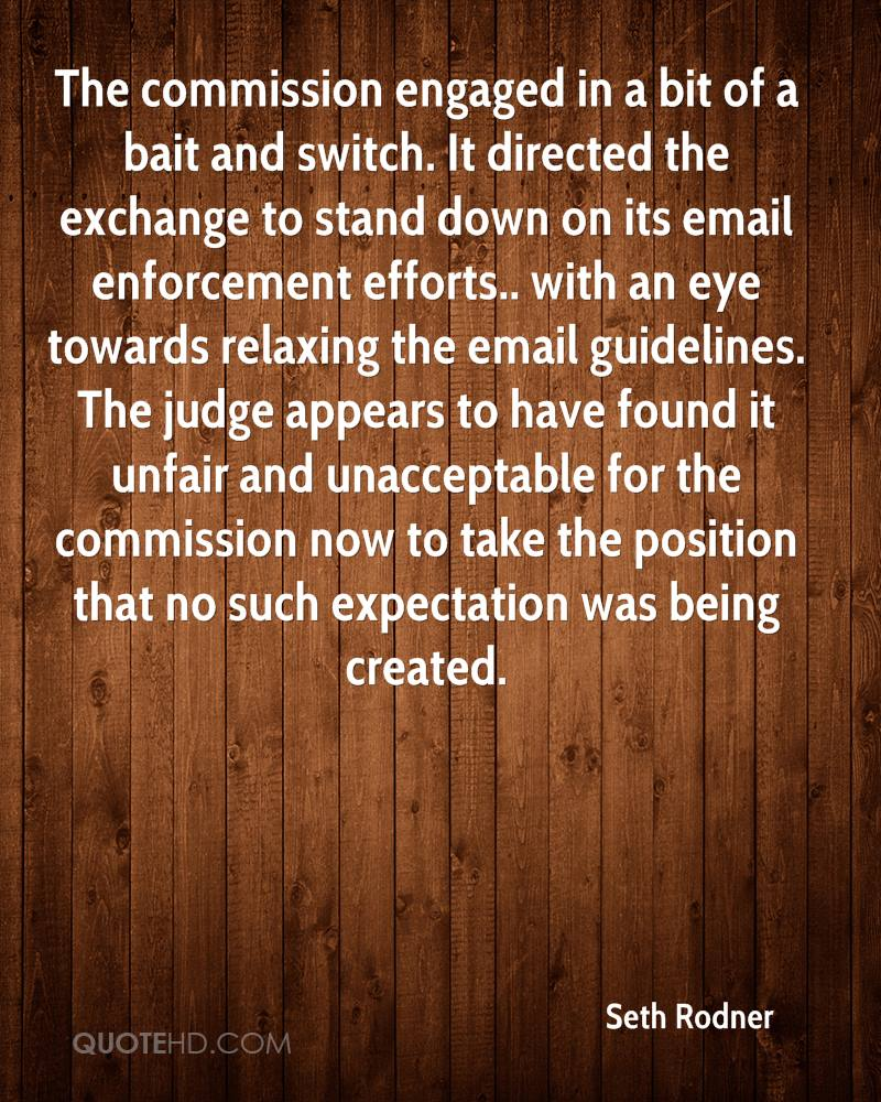 The commission engaged in a bit of a bait and switch. It directed the exchange to stand down on its email enforcement efforts.. with an eye towards relaxing the email guidelines. The judge appears to have found it unfair and unacceptable for the commission now to take the position that no such expectation was being created.