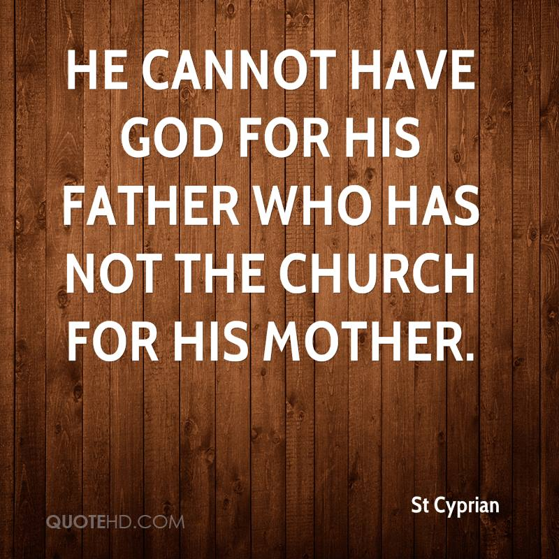 Famous Quotes Fatherhood: St Cyprian Quotes