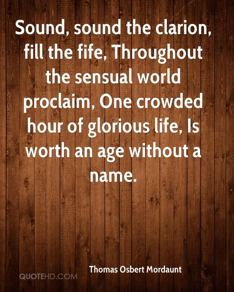 one crowded hour of glorious life is worth and age with our name No book is really worth reading at the age of ten which is not equally – and often  far more  one crowded hour of glorious life is worth an age without a name.
