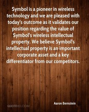Aaron Bernstein - Symbol is a pioneer in wireless technology and we are pleased with today's outcome as it validates our position regarding the value of Symbol's wireless intellectual property. We believe Symbol's intellectual property is an important corporate asset and a key differentiator from our competitors.