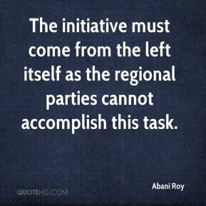 Abani Roy - The initiative must come from the left itself as the regional parties cannot accomplish this task.