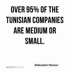 Over 95% of the Tunisian companies are medium or small.