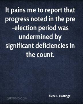 Alcee L. Hastings - It pains me to report that progress noted in the pre-election period was undermined by significant deficiencies in the count.
