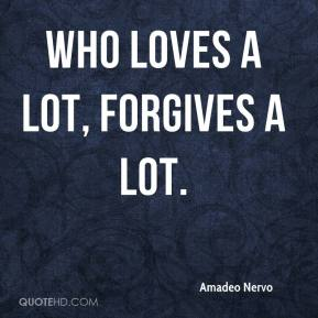 Amadeo Nervo - Who loves a lot, forgives a lot.
