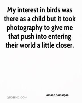 My interest in birds was there as a child but it took photography to give me that push into entering their world a little closer.