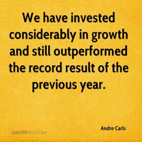 Andre Carls - We have invested considerably in growth and still outperformed the record result of the previous year.