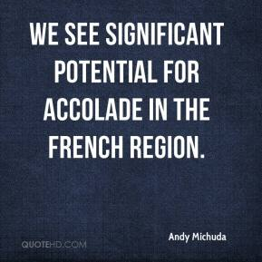 Andy Michuda - We see significant potential for Accolade in the French region.