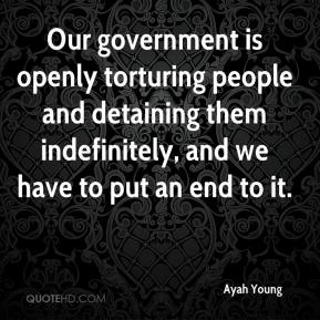 Ayah Young - Our government is openly torturing people and detaining them indefinitely, and we have to put an end to it.