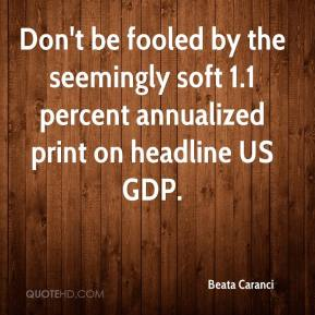 Beata Caranci - Don't be fooled by the seemingly soft 1.1 percent annualized print on headline US GDP.