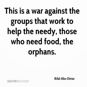 Bilal Abu Omar - This is a war against the groups that work to help the needy, those who need food, the orphans.