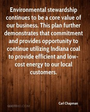 Environmental stewardship continues to be a core value of our business. This plan further demonstrates that commitment and provides opportunity to continue utilizing Indiana coal to provide efficient and low-cost energy to our local customers.
