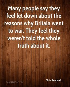 Chris Rennard - Many people say they feel let down about the reasons why Britain went to war. They feel they weren't told the whole truth about it.