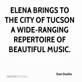 Dani Duniho - Elena brings to the city of Tucson a wide-ranging repertoire of beautiful music.