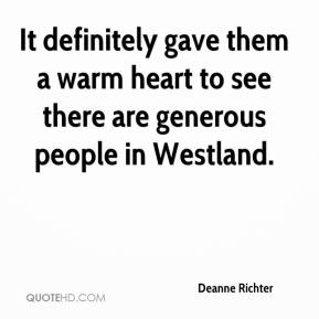 Deanne Richter - It definitely gave them a warm heart to see there are generous people in Westland.