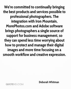 Deborah Whitman - We're committed to continually bringing the best products and services possible to professional photographers. The integration with Iron Mountain, MorePhotos.com and Adobe software brings photographers a single source of support for business management, so they can spend less time worrying about how to protect and manage their digital images and more time focusing on a smooth workflow and creative expression.