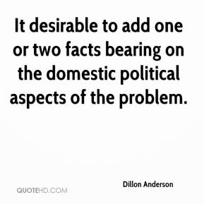 Dillon Anderson - It desirable to add one or two facts bearing on the domestic political aspects of the problem.