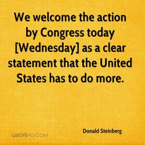 Donald Steinberg - We welcome the action by Congress today [Wednesday] as a clear statement that the United States has to do more.