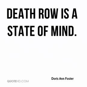 Doris Ann Foster - Death row is a state of mind.