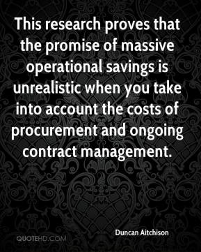 Duncan Aitchison - This research proves that the promise of massive operational savings is unrealistic when you take into account the costs of procurement and ongoing contract management.