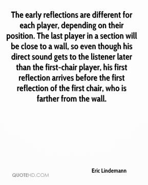 Eric Lindemann - The early reflections are different for each player, depending on their position. The last player in a section will be close to a wall, so even though his direct sound gets to the listener later than the first-chair player, his first reflection arrives before the first reflection of the first chair, who is farther from the wall.