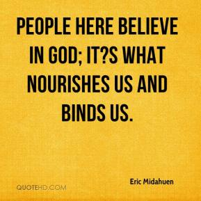 Eric Midahuen - People here believe in God; it?s what nourishes us and binds us.