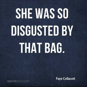 Faye Collacott - She was so disgusted by that bag.