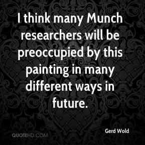 Gerd Wold - I think many Munch researchers will be preoccupied by this painting in many different ways in future.