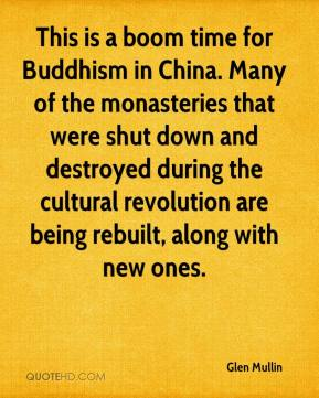 Glen Mullin - This is a boom time for Buddhism in China. Many of the monasteries that were shut down and destroyed during the cultural revolution are being rebuilt, along with new ones.