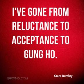Grace Bumbry - I've gone from reluctance to acceptance to gung ho.