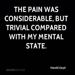 The pain was considerable, but trivial compared with my mental state.