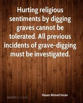Hasan Ahmed Imran - Hurting religious sentiments by digging graves cannot be tolerated. All previous incidents of grave-digging must be investigated.