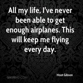 All my life, I've never been able to get enough airplanes. This will keep me flying every day.