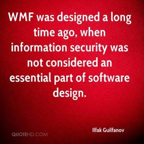 Ilfak Guilfanov - WMF was designed a long time ago, when information security was not considered an essential part of software design.