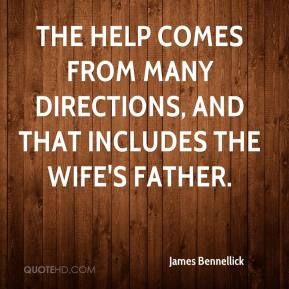James Bennellick - The help comes from many directions, and that includes the wife's father.