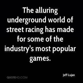Jeff Lujan  - The alluring underground world of street racing has made for some of the industry's most popular games.
