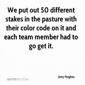 Jeny Hughes  - We put out 50 different stakes in the pasture with their color code on it and each team member had to go get it.