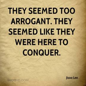 Jisoo Lee  - They seemed too arrogant. They seemed like they were here to conquer.
