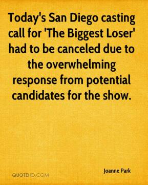 Joanne Park  - Today's San Diego casting call for 'The Biggest Loser' had to be canceled due to the overwhelming response from potential candidates for the show.