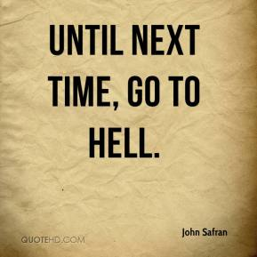 John Safran  - Until next time, go to Hell.