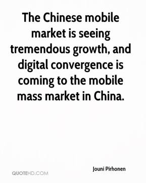 Jouni Pirhonen  - The Chinese mobile market is seeing tremendous growth, and digital convergence is coming to the mobile mass market in China.