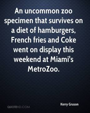 Kerry Gruson  - An uncommon zoo specimen that survives on a diet of hamburgers, French fries and Coke went on display this weekend at Miami's MetroZoo.